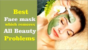 Best face mask which removes all beauty problems