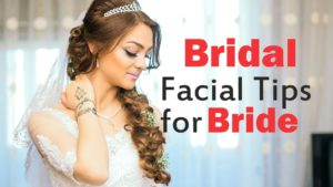 Bridal Facial Tips for Bride