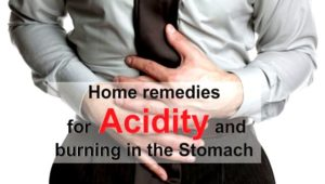 Home remedies for Acidity and burning in the Stomach