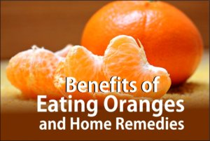 Benefits of eating oranges and home remedies