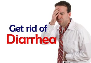 Get rid of diarrhea problem as soon as possible