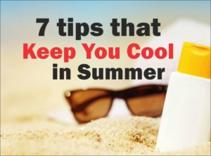 7 tips that Keep You Cool in summer- Home Remedies For Summer
