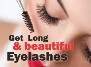 Get Long  & beautiful Eyelashes -Beauty tips