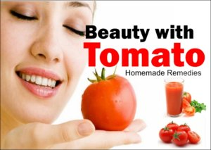 Enhance Beauty with Tomato, Homemade Remedies