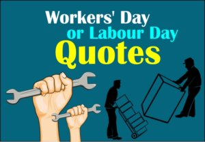 International Workers' Day or Labour Day quotes 2018-1May