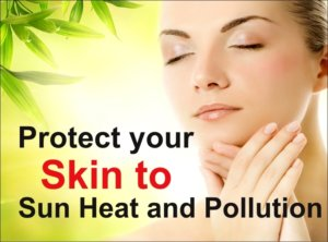 Protect your skin to sun heat and pollution-summer beauty tips