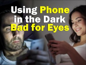 If you use smartphone in the dark, then may be problem