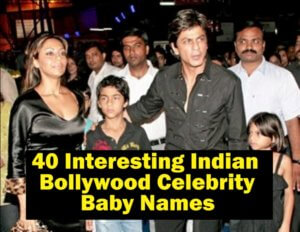 40 Interesting Indian Bollywood Celebrity Baby Names
