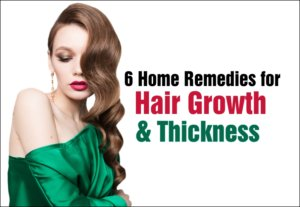 6 Home Remedies for Hair Growth & Thickness