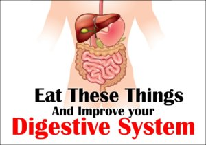 Eat These Things And Improve your Digestive System