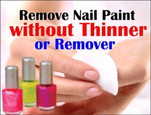 Remove Nail Paint without Thinner with these 4 Tips