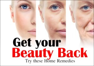 Try these Home Remedies to Get your Beauty Back
