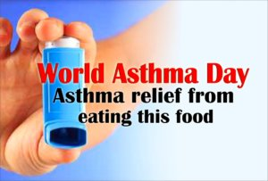 World Asthma Day-Asthma relief from eating this food