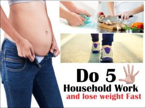 Do 5 Household Work and lose weight Fast