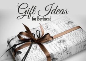 Birthday gift Ideas for Your Boyfriend