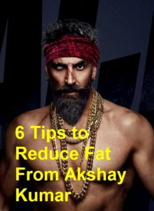 6 Tips to Reduce Fat From Akshay Kumar